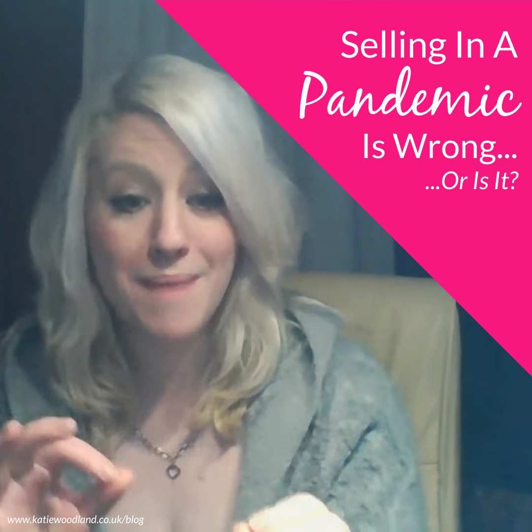Selling In A Pandemic Is Wrong... Or Is It?