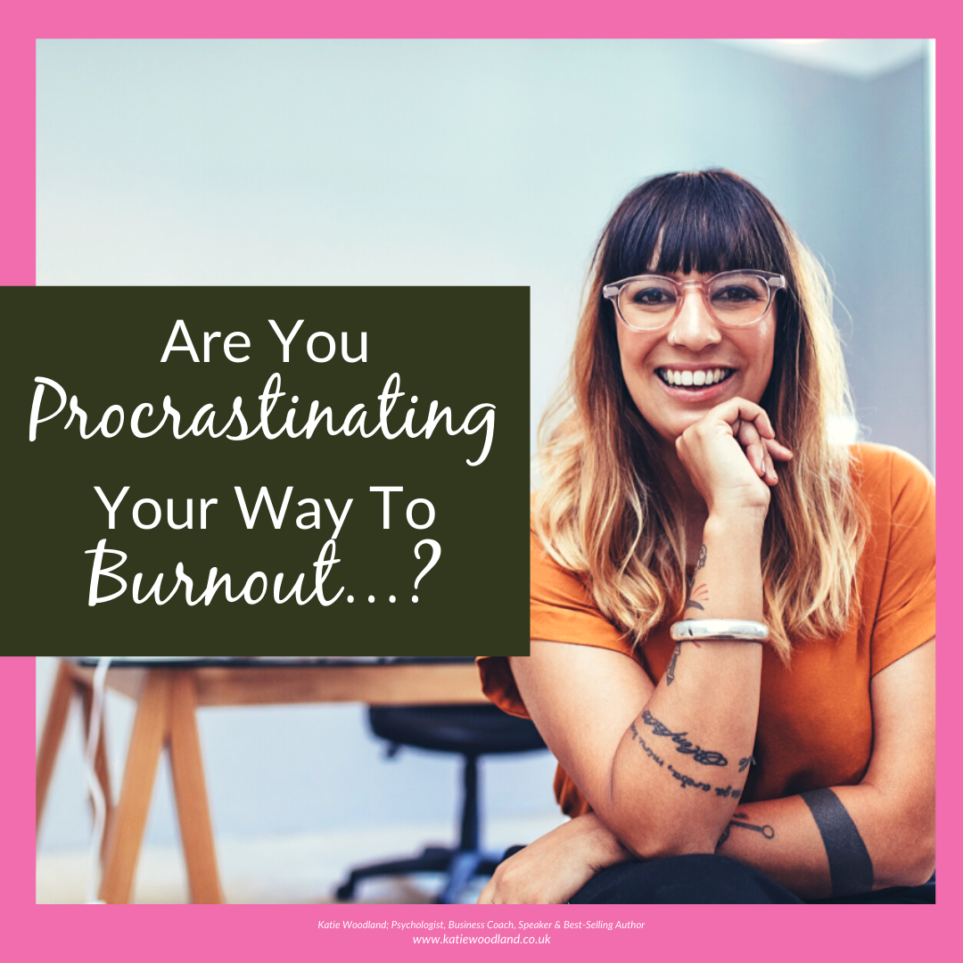 Are You Procrastinating Your Way To Burnout? Uncover What Burnout Looks Like, What Happens When Burnout Goes Too Far And The 5 Simple Steps Which Will Help You EASILY Avoid Procrastinating Your Way To Business Burnout.