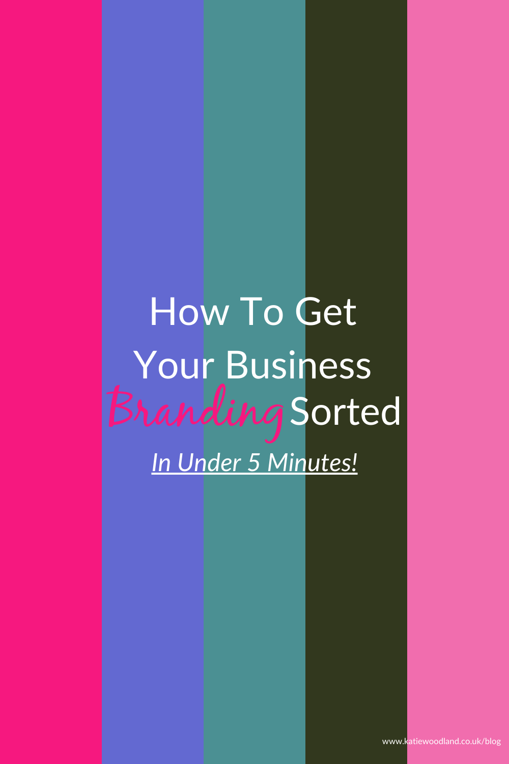 How To Get Your Business Branding Sorted In 5 Minutes Flat