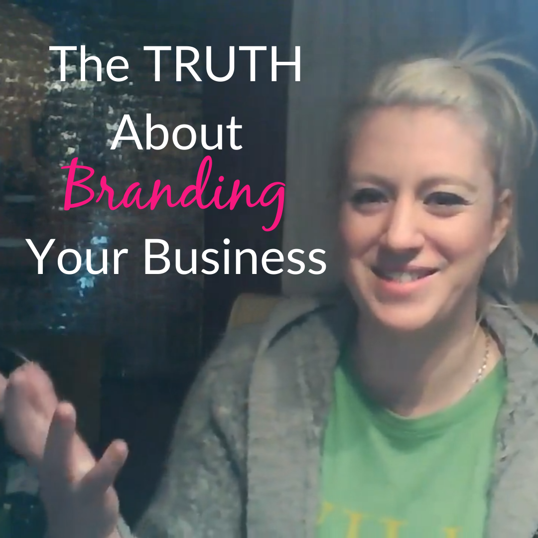 The TRUTH About Branding And It's Importance To Your Success...