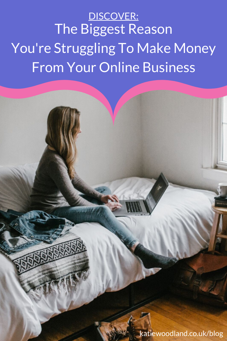 The Biggest Reason You're Struggling To Make Money From Your Online Business